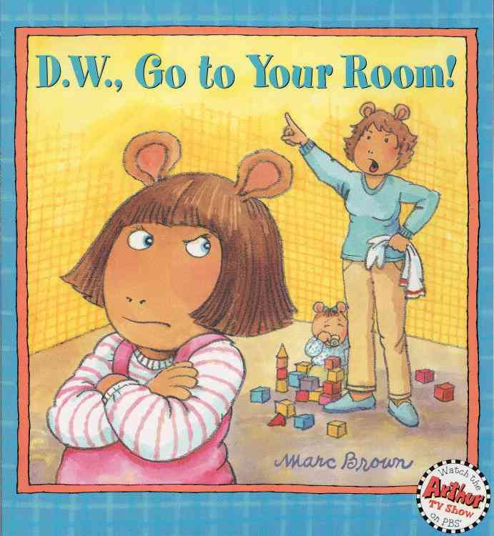 D .w. Go to Your Room By Brown, Marc Tolon