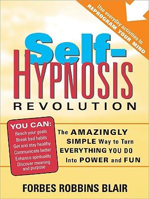 Self-Hypnosis Revolution By Blair, Forbes Robbins