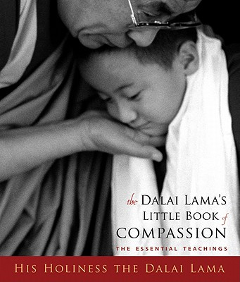 The Dalai Lama+�s Little Book of Compassion By Dalai Lama XIV