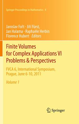 Finite Volumes for Complex Applications - Problems & Perspectives By Foyt, Jaroslav (EDT)/ Furst, Jiyi (EDT)/ Halama, Jan (EDT)/ Herbin, Raphaele (EDT)/ Hubert, Florence (EDT)